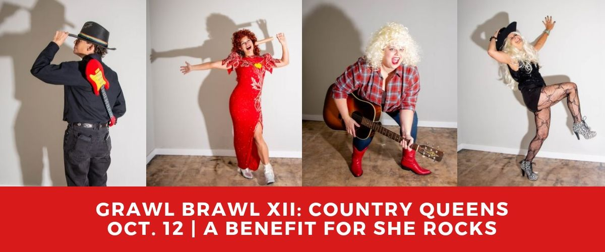 GRAWL Brawl XII: Country Queens Oct. 12 A benefit for She ROCKS the Triad